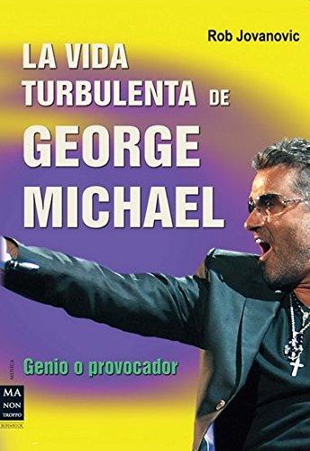 La vida turbulenta de George Michael