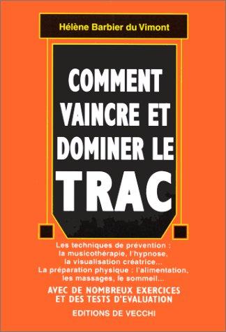 Comment vaincre et dominer le trac par Hélène Barbier du Vimont