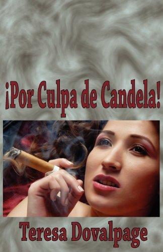 Por Culpa de Candela by Teresa Dovalpage (2008-10-30)