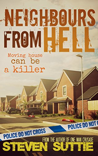 Neighbours From Hell: Moving House Can Be A Killer by Steven Suttie