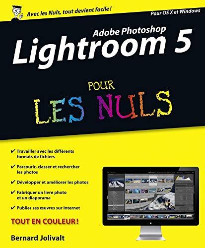 Adobe Photoshop Lightroom 5 pour les Nuls par Bernard JOLIVALT