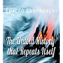THE UNTOLD HISTORY THAT REPEATS ITSELF (English Edition)