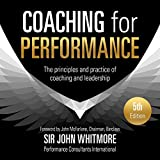 Coaching for Performance, 5th Edition: The Principles and Practice of Coaching and Leadership: Fully Revised 25th Anniversary Edition