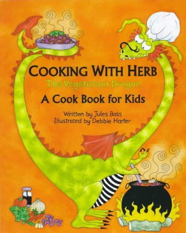 Cooking with Herb, the Vegetarian Dragon: A Cook Book for Kids by Jules Bass (24-Oct-1999) Paperback