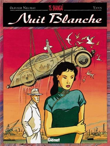 Nuit blanche, tome 5 : Shangaï