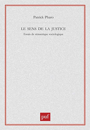 Le Sens de la justice : Essai de sémantique sociologique
