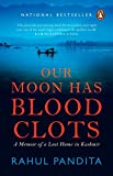 #8: Our Moon Has Blood Clots: A Memoir of a Lost Home in Kashmir