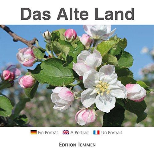 Das Alte Land: Ein Porträt