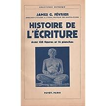 Histoire de l'écriture. avec 135 figures et 16 planches.