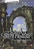 Città sepolte e rovine nel mondo greco e romano
