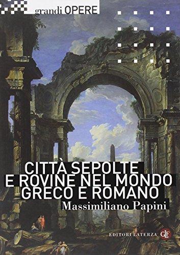 Citt sepolte e rovine nel mondo greco e romano