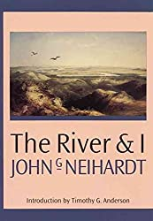 [(The River and I)] [By (author) John G. Neihardt ] published on (June, 1997)