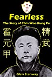 Cover of: Fearless: The Story of Chin Woo Kung Fu   Glen Stanway
