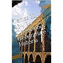 Temas 22, 23 y 24 - Oposiciones Geografía e Historia (Oposiciones Secundaria -  Geografía e Historia nº 11)