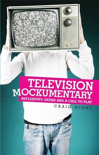 Television Mockumentary: Reflexivity, Satire and a Call to Play