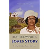 Beatrice Winters Jones Story: Modeling Faith, Family, and Forgiveness (English Edition)