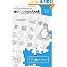 Arch Linux Handbook 3.0: A Simple, Lightweight Survival Guide