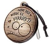 """schenkYOU® Runder Schlüsselanhänger aus Holz mit Gravur """"Ohne Dich Werde Ich verrückt!"""""""