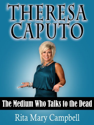 Theresa Caputo: The Medium Who Talks to the Dead (English Edition)
