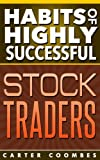 Penny Stocks: Habits of Highly Successful Stock Traders & Investors To Get Rich Investing On The Stock Market (Habits Of Highly Effective, Penny Stocks, ... Line, Passive Income, Money Online)