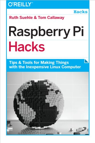 Raspberry Pi Hacks: Tips & Tools for Making Things with the Inexpensive Linux Computer por Ruth Suehle