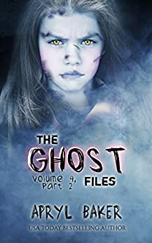 The ghost files book 2 apryl baker