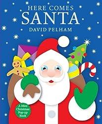 Here Comes Santa: A Mini Holiday Pop-Up by David Pelham (2008-10-07)