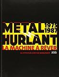 Métal Hurlant 1975-1987 - La Machine à Rêver