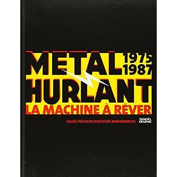 Métal Hurlant 1975-1987: La Machine à Rêver