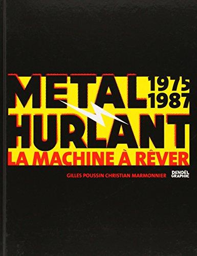 Métal Hurlant 1975-1987: La Machine à Rêver par Gilles Poussin