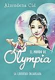 La libertad enjaulada (El mundo de Olympia 2)
