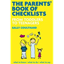 The Parents' Book of Checklists: From Toddlers to Teenagers: What to Expect , What to Know, What to do