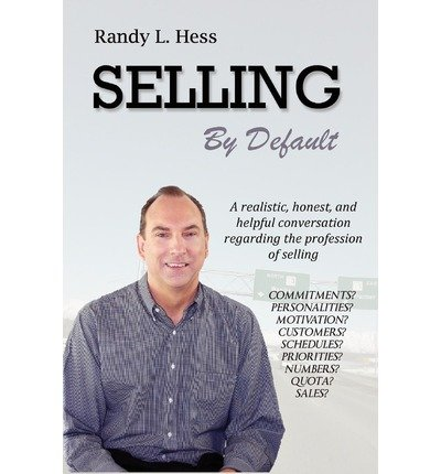 [(Selling by Default )] [Author: Randy L Hess] [Aug-2010]