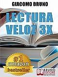 Lectura Veloz 3X. Técnicas de lectura ràpida y aprendizaje para triplicar tu velocidad sin esfuerzo (Spanish Edition)