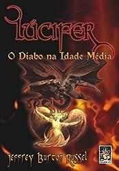 Lucifer. O Diabo Na Idade Media (Em Portuguese do Brasil)
