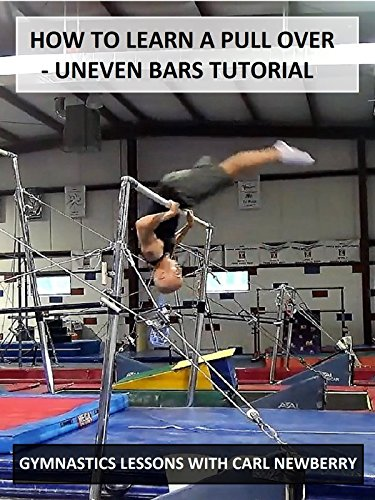 How to Learn a Pull Over: Uneven Bars Tutorial - Gymnastics Lessons with Carl Newberry [OV]