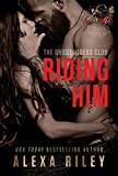 Front cover for the book Riding Him (Ghost Riders MC Book 5) by Alexa Riley