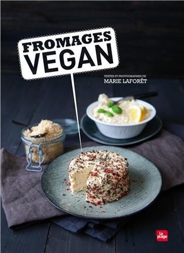 Fromages Vegan par Marie Laforet