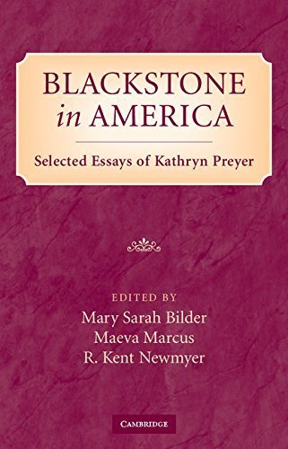 Blackstone in America: Selected Essays of Kathryn Preyer 1st edition by Bilder, Mary, Marcus, Maeva, Newmyer, R. Kent (2009) Hardcover