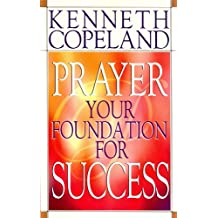 Prayer - Your Foundation For Success (English Edition)