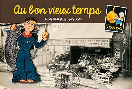 AU BON VIEUX TEMPS par  WEILL C-BERTIN F