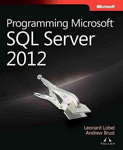 [(Programming Microsoft SQL Server 2012)] [By (author) Leonard G. Lobel ] published on (July, 2012)