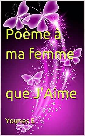 Poème à Ma Femme Que Jaime French Edition Ebook Younes E