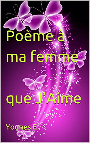 Poème à Ma Femme Que Jaime French Edition Ebook Younes E