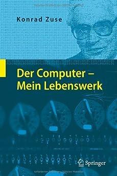 Der Computer - Mein Lebenswerk von [Zuse, Konrad]