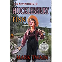 Adventures of  Huckleberry Finn by Mark Twain (Annotated); Plus Biography of Mark Twain;Plus 135 Mark Twain Quotes; Plus Free Audio Book (English Edition)