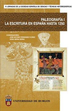 Paleografía I: La escritura en España hasta 1250 (Congresos y Cursos)