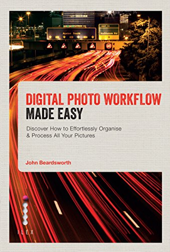 Digital Photo Workflow Made Easy: Discover How to Effortlessly Organise & Process All Your Pictures (English Edition) (Keystroke Software)