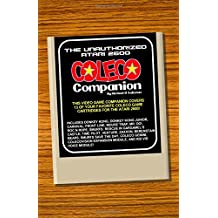 The Unauthorized Atari 2600 Coleco Companion: 13 Of Your Favorite Coleco Game Cartridges For The Atari 2600