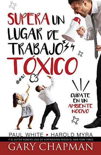 Supera Un Lugar de Trabajo Toxico=rising Above a Toxic Workplace